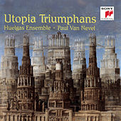Utopia Triumphans - The Great Polyphony of the Renaissance by Paul Van Nevel