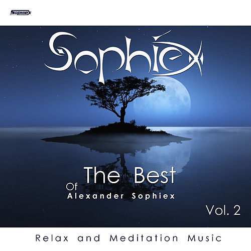 The Best of Alexander Sophiex Vol 2 (Relax and Meditation Music) by Alexander Sophiex