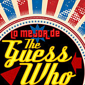 Lo Mejor de The Guess Who by The Guess Who