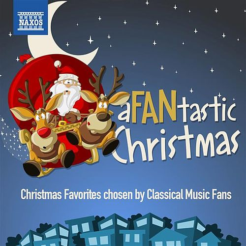 A Fantastic Christmas - Christmas Favorites Chosen by Classical Music Fans by Various Artists