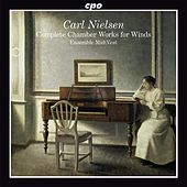 Nielsen: Complete Chamber Works for Winds by Various Artists