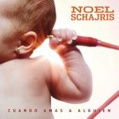 Cuando Amas a Alguien von Noel Schajris