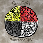 One Tribe by Whispering Light