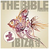 The Clubbing Bible Pres. In Music We Trust - Ibiza 2013 von Various Artists