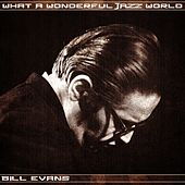 What a Wonderful Jazz World de Bill Evans