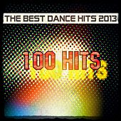 The Best Dance Hits 2013: 100 Hits by Various Artists