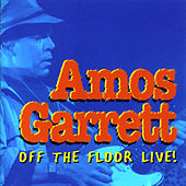 Off The Floor Live by Amos Garrett