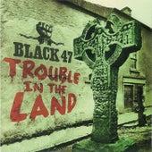 Trouble In The Land von Black 47