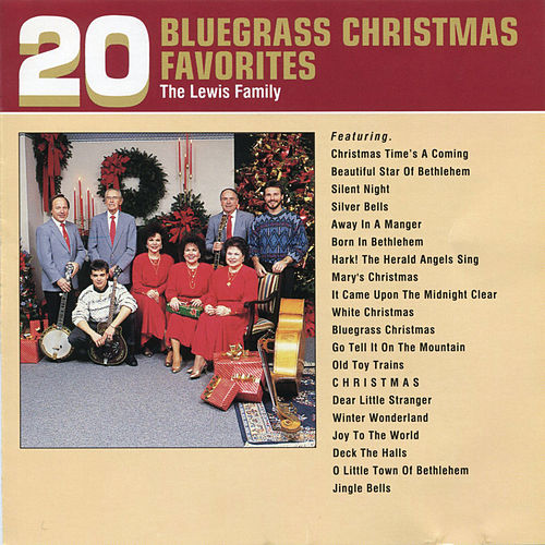 20 bluegrass christmas favorites by the lewis family - Bluegrass Christmas