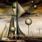 Jazz Instrumentals on Acoustic & Electric Guitar de Michael Marc