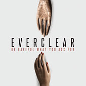 Be Careful What You Ask For by Everclear