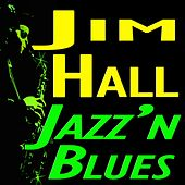 Jazz 'n Blues (Original Artist Original Songs) by Jim Hall