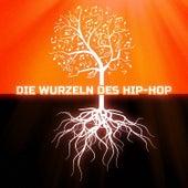 Die Wurzeln des Hip-Hop de Various Artists