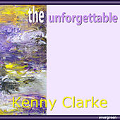 The Unforgettable by Kenny Clarke