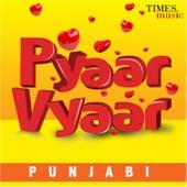 Pyaar Vyaar – Punjabi by Various Artists