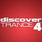 Discover Trance, Vol. 4 by Various Artists