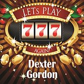 Lets play again von Dexter Gordon