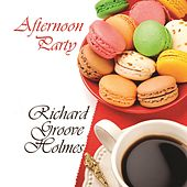 Afternoon Party de Richard Groove Holmes