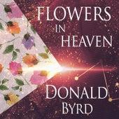Flowers In Heaven by Donald Byrd