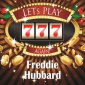 Lets play again by Freddie Hubbard
