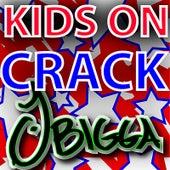 !Kids On Crack! by J Bigga
