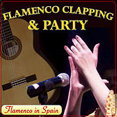 Flamenco Clapping and Party. Flamenco in Spain by Various Artists