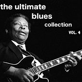 The Ultimate Blues Collection, Vol. 4 by Various Artists