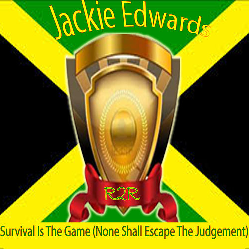 Survival Is the Game (None Shall Escape the Judgement) by Jackie Edwards