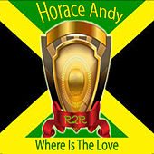 Where Is the Love de Horace Andy