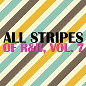 All Stripes of R&B, Vol. 7 by Various Artists