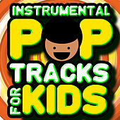 Instrumental Pop Tracks for Kids by Merry Music Makers
