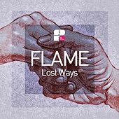Lost Ways - Single by Flame