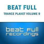 Beat Full Trance Planet Volume 9 - EP by Various Artists
