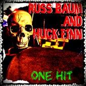 One Hit by Russ Baum and Huck Finn