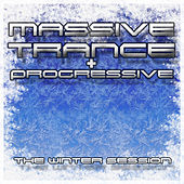 Massive Trance & Progressive - The Winter Session by Various Artists
