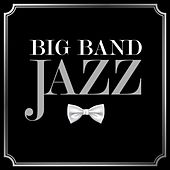 Big Band Jazz by Various Artists