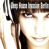 Dee House Invasion Berlin by Various Artists