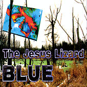 Blue von The Jesus Lizard