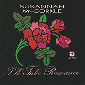 I'll Take Romance by Susannah McCorkle