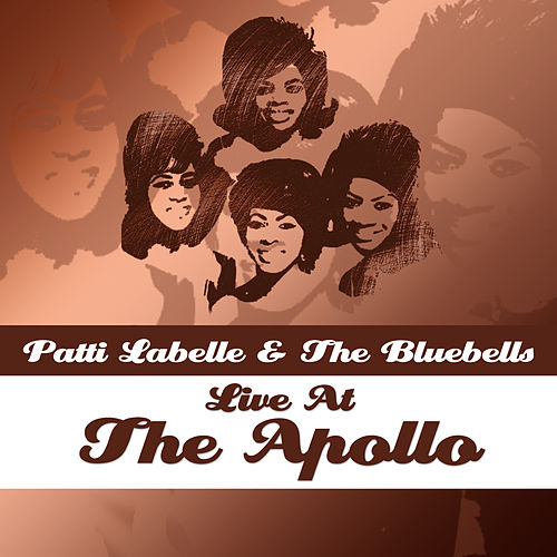 Live At The Apollo by Patti Labelle & The Bluebelles