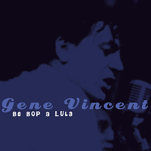 Be Bop A Lula by Gene Vincent