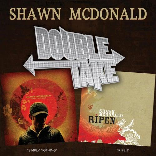 Double Take - Shawn McDonald by Shawn McDonald