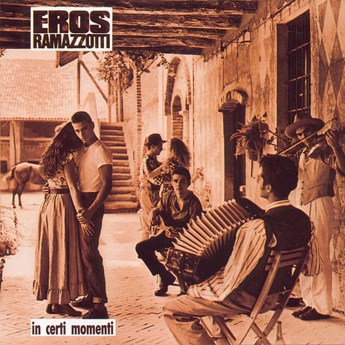 In Certi Momenti by Eros Ramazzotti