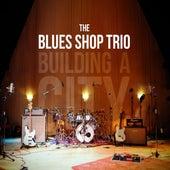 Building a City by The Blues Shop Trio