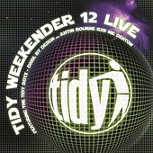 Tidy Weekender 12 Live by Various Artists