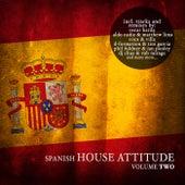 Spanish House Attitude, Vol. 2 von Various Artists
