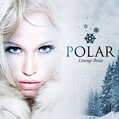Polar Lounge Beats by Various Artists