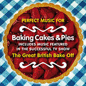 Perfect Music for Baking Cakes & Pies (Includes Music Featured in the Successful T.V. Show