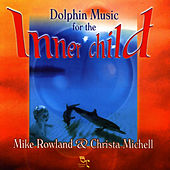 Dolphin Music For The Inner Child de Mike Rowland