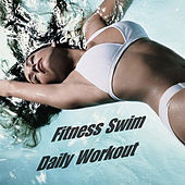 Fitness Swim Daily Workout by Various Artists